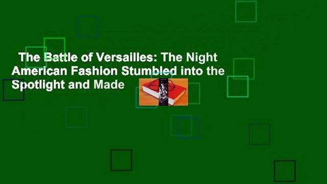 The Battle of Versailles: The Night American Fashion Stumbled into the Spotlight and Made