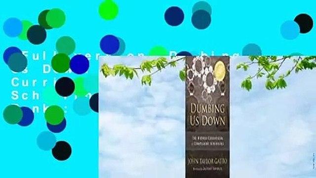 Full version  Dumbing Us Down: The Hidden Curriculum of Compulsory Schooling  Best Sellers Rank :