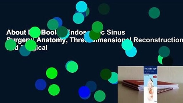 About For Books  Endoscopic Sinus Surgery: Anatomy, Three-Dimensional Reconstruction, and Surgical