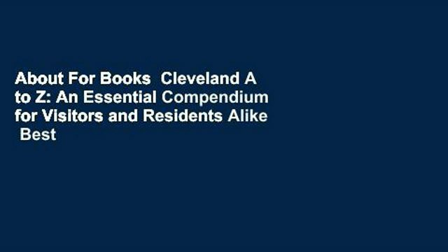 About For Books  Cleveland A to Z: An Essential Compendium for Visitors and Residents Alike  Best