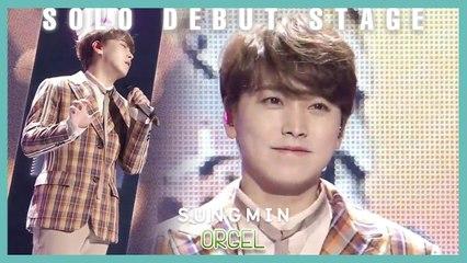 [Solo Debut] SUNGMIN - Orgel , 성민 - 오르골 Show Music core 20191207