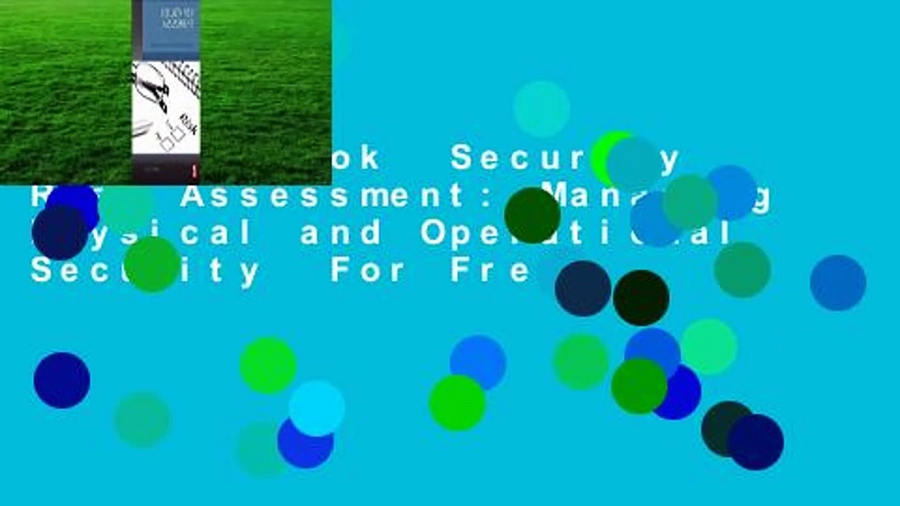 Full E-book  Security Risk Assessment: Managing Physical and Operational Security  For Free