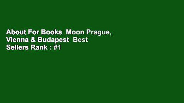 About For Books  Moon Prague, Vienna & Budapest  Best Sellers Rank : #1