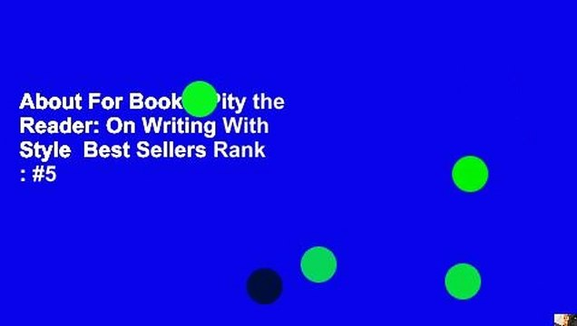 About For Books  Pity the Reader: On Writing With Style  Best Sellers Rank : #5