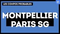Montpellier-PSG : les compos probables