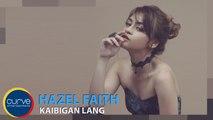 Hazel Faith - Kaibigan Lang - Official Lyric Video