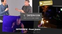 Interview : Evan Joans  artiste producteur et metteur en scène dans l'univers Techno