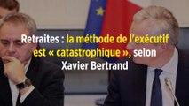 Retraites : la méthode de l'exécutif est « catastrophique », selon Xavier Bertrand