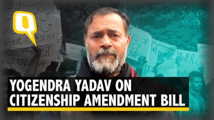 'A Poor Imitation of Pakistan': Yogendra Yadav on Citizenship Amendment Bill