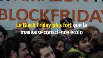 Le Black Friday plus fort que la mauvaise conscience écolo