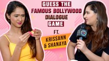 Krissann Barettoo & Shanaya Pethawala Play Guess The Famous BOLLYWOOD Dialogue Game