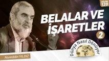 120) Belalar ve İşaretler (2) | Nureddin Yıldız | Dünya Nasıl Dönüyor?