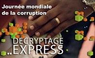 Décryptage express : Journée mondiale de la corruption