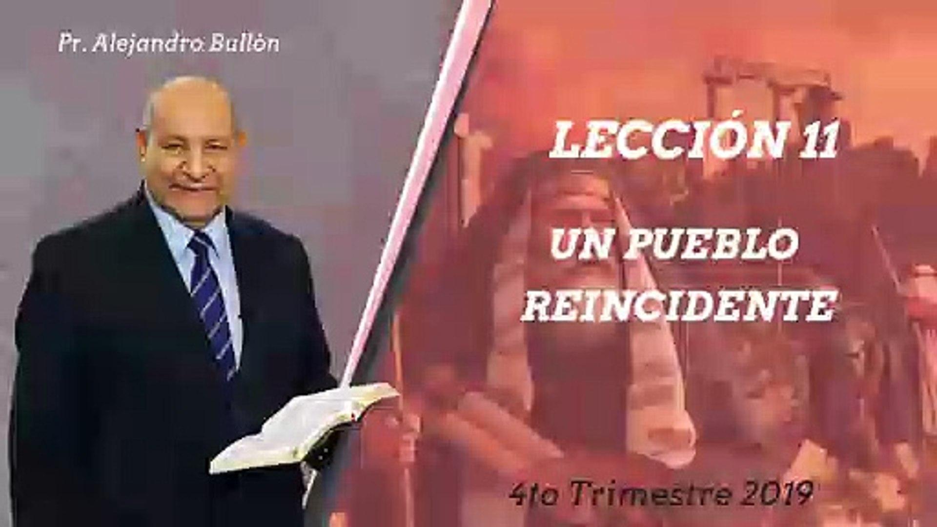Leccion 11: Un pueblo reincidente - Pr. Alejandro Bullon