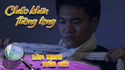 CHIẾC KHĂN THÒNG LỌNG_VẬT CHỨNG MONG MANH | LẦN THEO DẤU VẾT | ANTV | HTV Life 09/12/2019