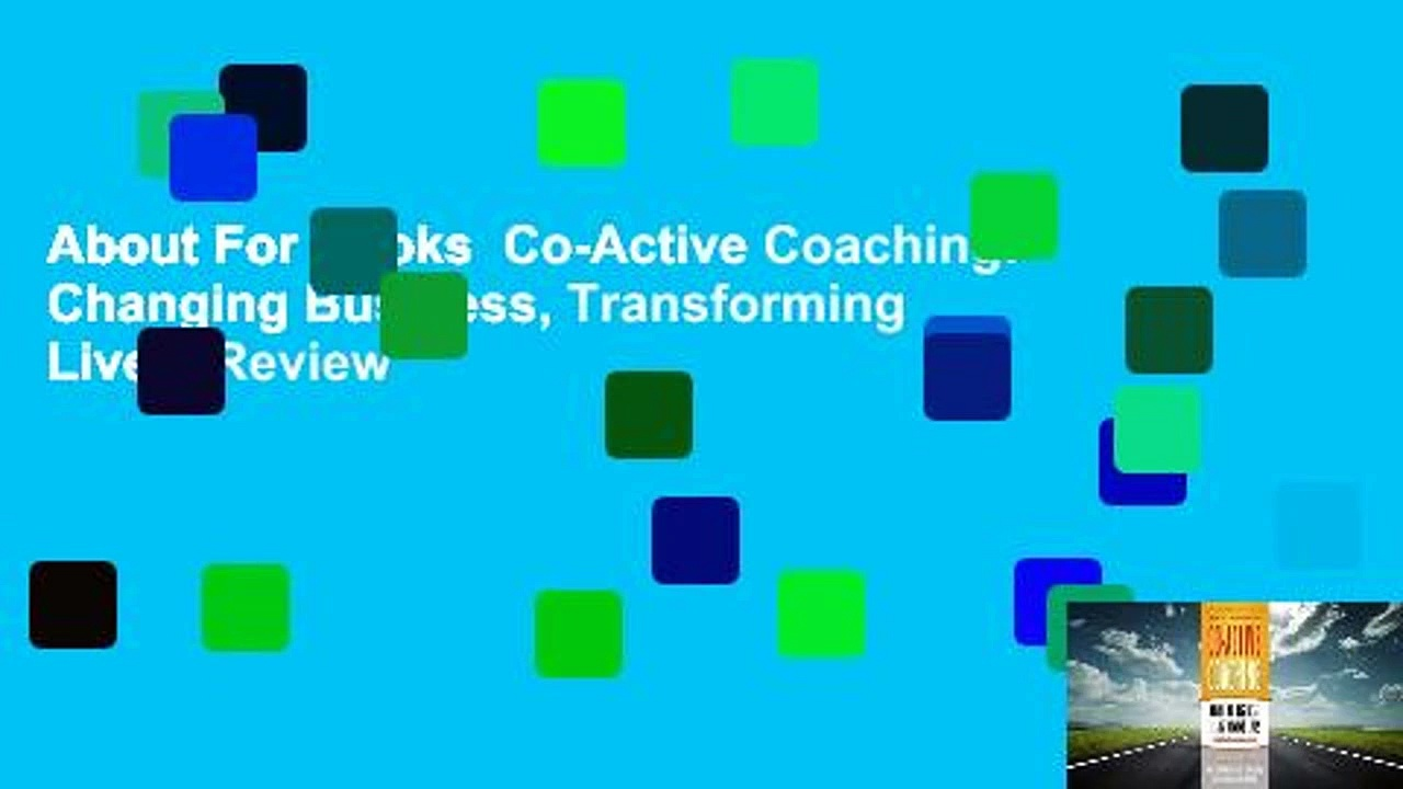 About For Books  Co-Active Coaching: Changing Business, Transforming Lives  Review
