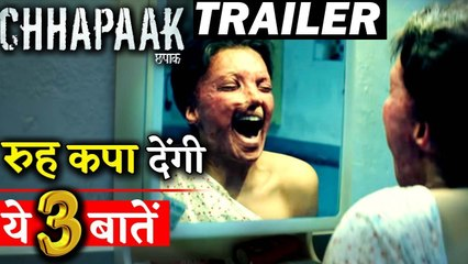 CHHAPAAK TRAILER- These 3 Things Will Give You Goose bumps!