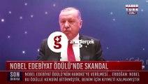 Erdoğan'dan Nobel'e 'Orhan Pamuk' göndermesi: Kalkıp Türkiye'den teröriste ödül verdiler