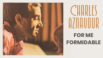 Charles Aznavour - For Me Formidable
