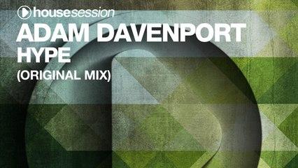 Adam Davenport - Hype (Original Mix)
