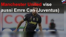 Manchester United vise aussi Emre Can (Juventus)