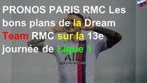 PRONOS PARIS RMC Les bons plans de la Dream Team RMC sur la 13e journée de Ligue 1