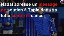 Nadal adresse un message de soutien à Tapie dans sa lutte contre le cancer