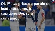 OL-Metz: prise de parole et leader assumé, le capitaine Depay a convaincu