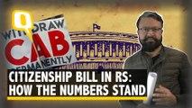 After Lok Sabha, Can Citizenship (Amendment) Bill Pass the Rajya Sabha Test?