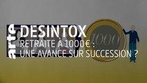 Retraite à 1000€ : une avance sur succession ? | 12/12/2019 | Désintox | ARTE