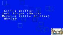 Little Critter: I Just Forgot (Mercer Mayer s Little Critter)  Review