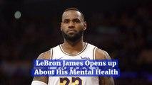 LeBron James And His Mental Health
