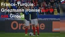 France-Turquie: Griezmann ironise sur le cas Giroud