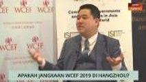 Niaga AWANI: Apakah jangkaan WCEF 2019 di Hangzhou?