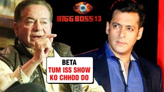 Father Salim Khan Wants Salman Khan To Quit Bigg Boss 13 Show Because Of His HEALTH!