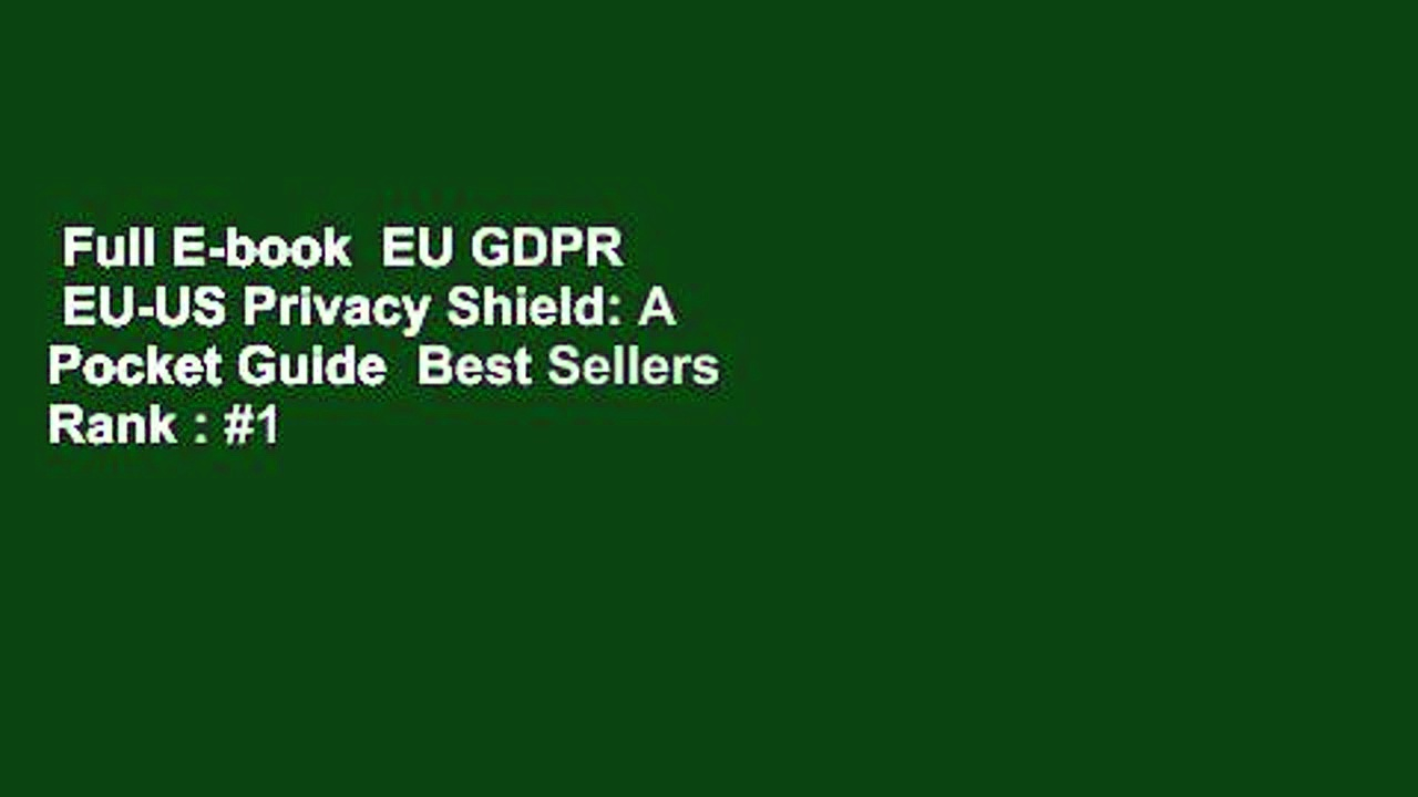 Full E-book  EU GDPR   EU-US Privacy Shield: A Pocket Guide  Best Sellers Rank : #1