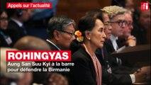 Rohingyas : Aung San Suu Kyi à la barre pour défendre la Birmanie