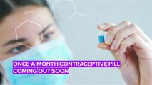 Scientists are working on a once-a-month contraceptive pill!