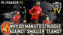 Fan TV | Why do Man Utd thrive against the top 6 but struggle against the rest?