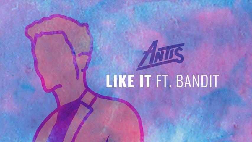 Antis - Like It feat. Bandit (Audio)