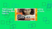 Full E-book  A Close Look at Close Reading  Teaching Students to Analyze Complex Texts, Grades