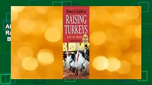 About For Books  Storey's Guide to Raising Turkeys: Breeds, Care, Marketing  Best Sellers Rank : #2