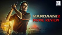 Mardaani 2 MOVIE REVIEW | Rani Mukerjee