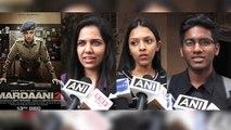 Mardaani 2 Public Review: Rani Mukerji wins public heart  | FilmiBeat