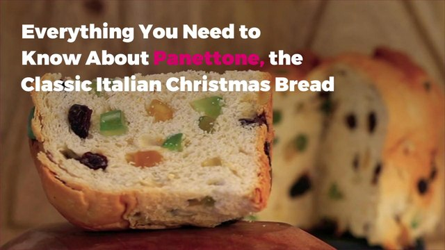 Everything You Need to Know About Panettone, the Classic Italian Christmas Bread