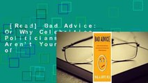 [Read] Bad Advice: Or Why Celebrities, Politicians, and Activists Aren't Your Best Source of