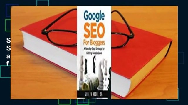 Full version  Google Seo for Bloggers: Easy Search Engine Optimization and Website Marketing for
