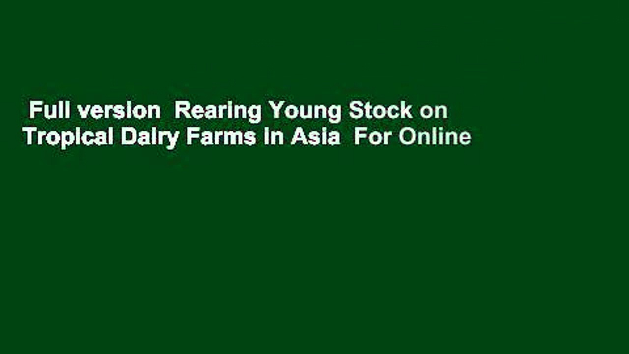 Full version  Rearing Young Stock on Tropical Dairy Farms in Asia  For Online