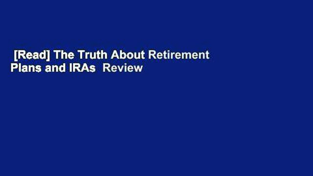[Read] The Truth About Retirement Plans and IRAs  Review