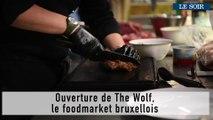 Ouverture de The Wolf,  le foodmarket bruxellois